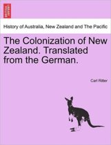 The Colonization of New Zealand. Translated from the German.