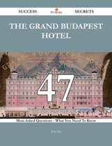 The Grand Budapest Hotel 47 Success Secrets - 47 Most Asked Questions On The Grand Budapest Hotel - What You Need To Know