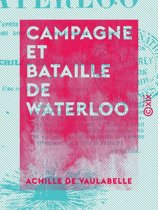 Campagne et Bataille de Waterloo