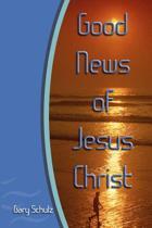 Good News of Jesus Christ