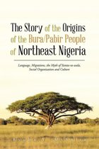 The Story of the Origins of the Bura/Pabir People of Northeast Nigeria