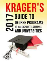 Krager's Guide to Degree Programs at Massachusetts Colleges & Universities (2017)