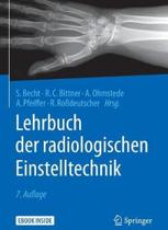 Lehrbuch Der Radiologischen Einstelltechnik