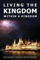 Living the Kingdom Within a Kingdom