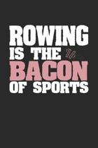 Rowing Is The Bacon of Sports: Dot Grid Notebook Journal Gift (6 x 9 - 150 pages) - Journal dotted paper - For Bullet Journaling, Lettering, Field No