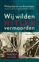 Wij wilden Hitler vermoorden