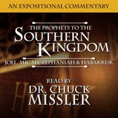 The Prophets to the Southern Kingdom: Joel, Micah, Zephaniah, and Habakkuk