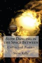 Slow Dancing in the Space Between