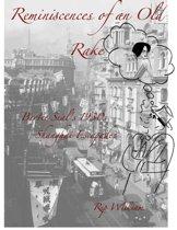 Reminiscences of an Old Rake ~ Bertie Seal's 1930s Shanghai Escapades
