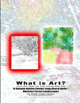 What is Art? Learn Art Styles the Easy Coloring Book Way El Dorado Nature Center Long Beach Book 1 Abstract Forest Landscapes by Artist Grace Divine