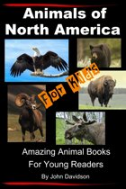 Animals of North America For Kids: Amazing Animal Books for Young Readers