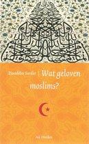 Wat geloven wij? - Wat geloven moslims?