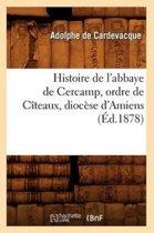 Histoire de l'Abbaye de Cercamp, Ordre de C�teaux, Dioc�se d'Amiens (�d.1878)