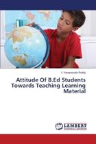 Attitude of B.Ed Students Towards Teaching Learning Material