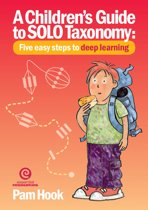 A Children's Guide to SOLO Taxonomy: Five easy steps to deep learning