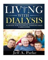 Living With Dialysis - A Guide