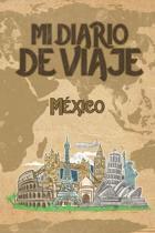 Mi Diario De Viaje Mexico: 6x9 Diario de viaje I Libreta para listas de tareas I Regalo perfecto para tus vacaciones en Mexico