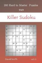 Killer Sudoku - 200 Hard to Master Puzzles 9x9 vol.11