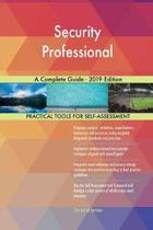 Security Professional a Complete Guide - 2019 Edition
