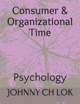 Consumer & Organizational Time: Psychology