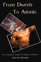 From Dweeb to Adonis