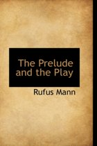 The Prelude and the Play