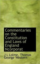 Commentaries on the Constitution and Laws of England Ncorporat