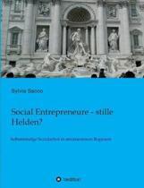 Social Entrepreneure - stille Helden?