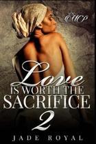 Love Is Worth the Sacrifice 2
