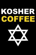 Kosher Coffee: KOSHER COFFEE Gift Jewish Barista Kitchen Hanukkah Journal/Notebook Blank Lined Ruled 6x9 100 Pages