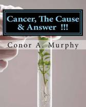 Cancer, the Cause & Answer