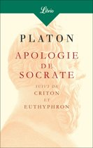 Apologie de Socrate. Suivi de Criton et Euthyphron