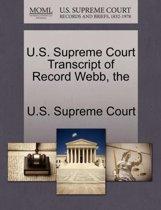 The U.S. Supreme Court Transcript of Record Webb