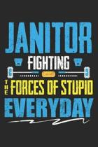 Janitor Fighting: The Forces Of Stupid Everyday Dot Grid Journal, Diary, Notebook 6 x 9 inches with 120 Pages