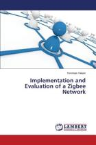 Implementation and Evaluation of a Zigbee Network