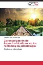 Caracterizacion de Aspectos Bioeticos En Los Reclamos En Odontologia