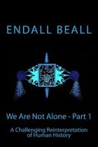We Are Not Alone - Part 1
