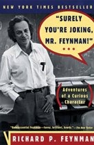 ''Surely You're Joking, Mr. Feynman!'': Adventures of a Curious Character