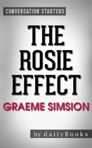 The Rosie Effect: A Novel by Graeme Simsion | Conversation Starters