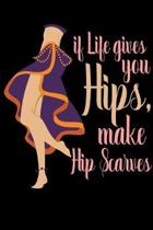 If Life Gives You Hips, Make Hip Scarves: 2020 Weekly/Monthly Planner January to December Belly Dancer