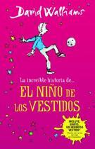La Incre ble Historia De...El Ni o de Los Vestidos / The Boy in the Dress