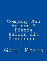 Company Men - Volume 3 - Pierre Falcon Dit Diverssant