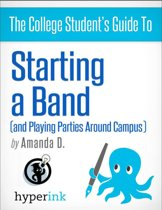 Start a Band: How to Land Gigs and Build a Huge Fanbase