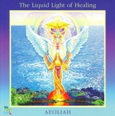 Liquid Light Of Healing