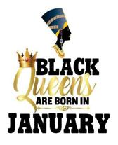 Black Queens Are Born In January