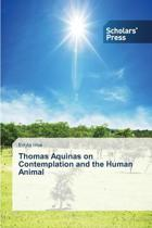 Thomas Aquinas on Contemplation and the Human Animal
