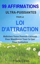99 Affirmations Ultra-Puissantes pour La Loi d'Attraction