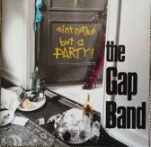 the  Gap Band - ain't nothin but a party !