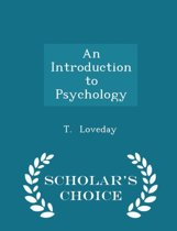 An Introduction to Psychology - Scholar's Choice Edition