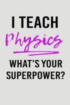 I Teach Physics What's Your Superpower?